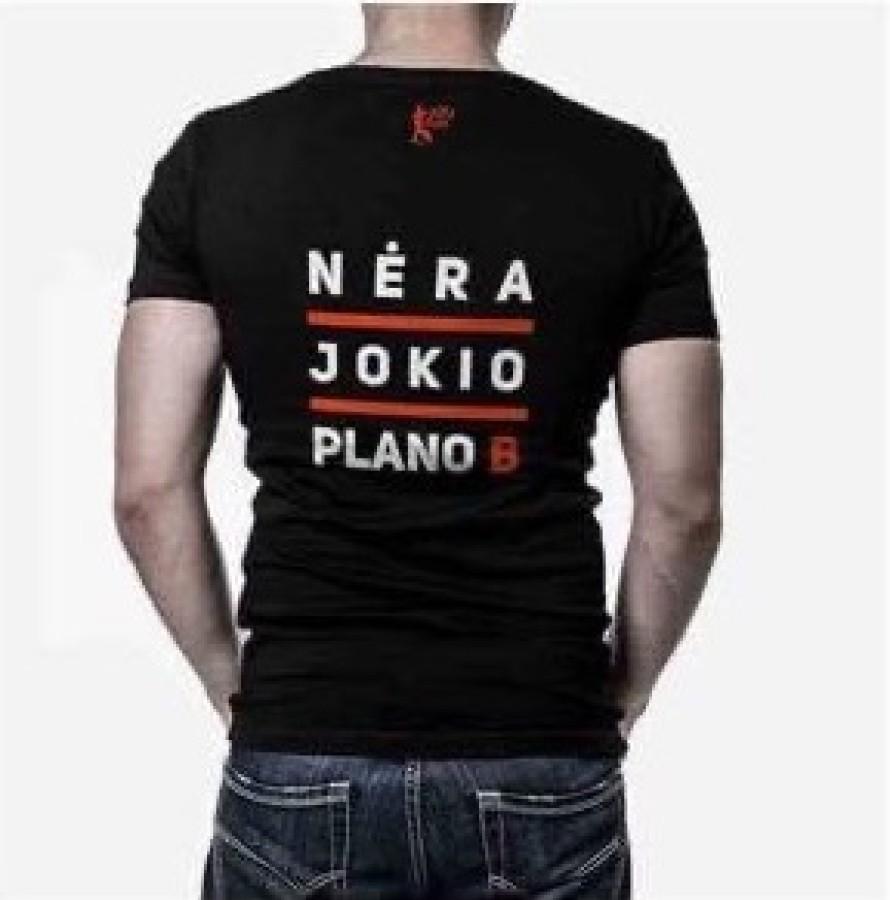 """Vyriški marškinėliai """"Nėra jokio plano B"""""""